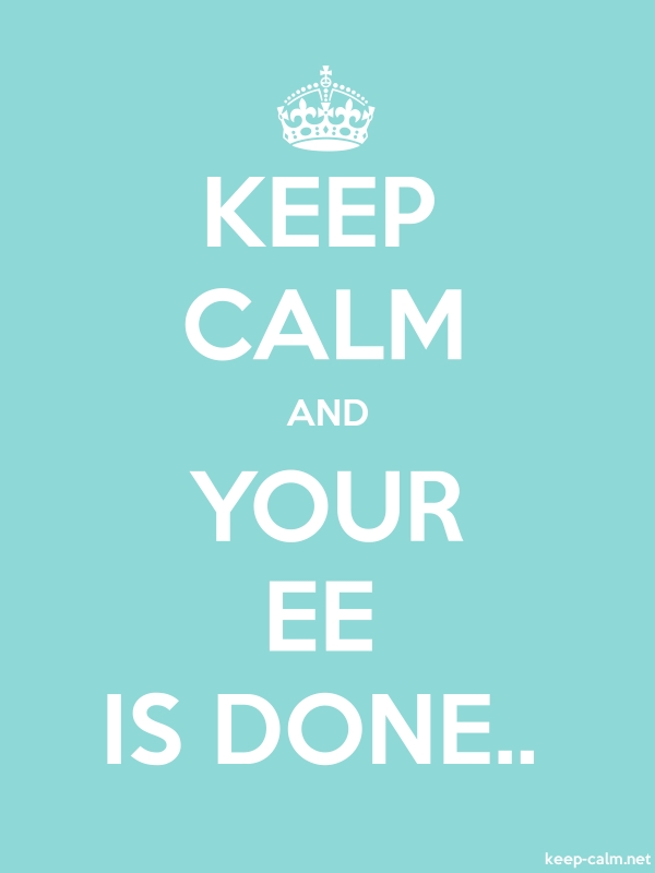 KEEP CALM AND YOUR EE IS DONE.. - white/lightblue - Default (600x800)