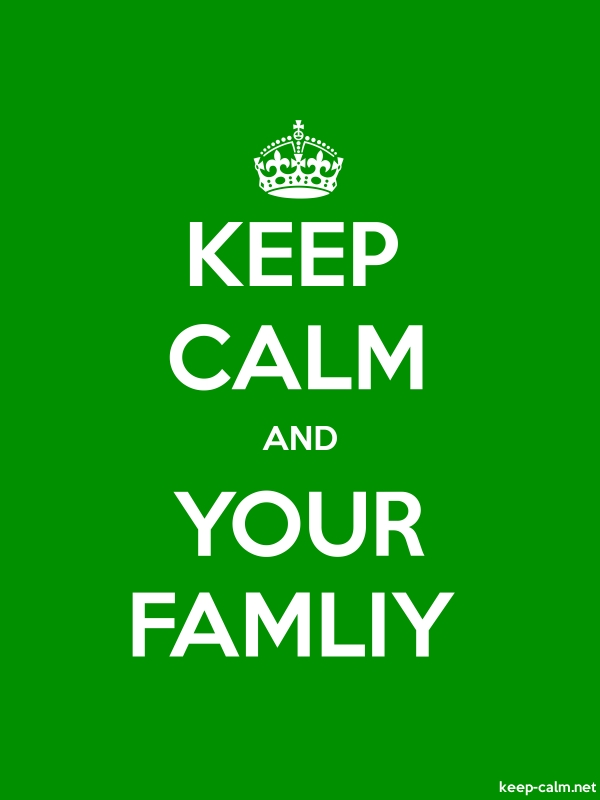 KEEP CALM AND YOUR FAMLIY - white/green - Default (600x800)
