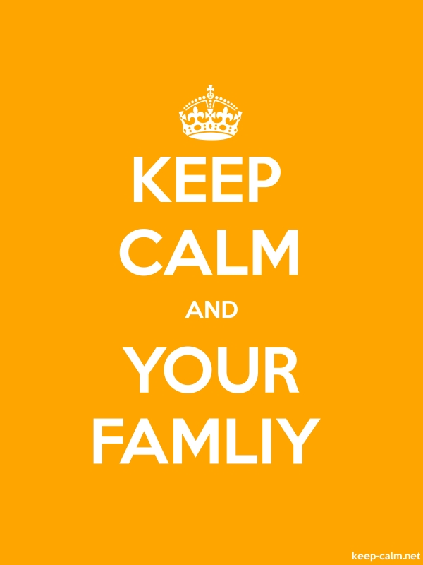 KEEP CALM AND YOUR FAMLIY - white/orange - Default (600x800)
