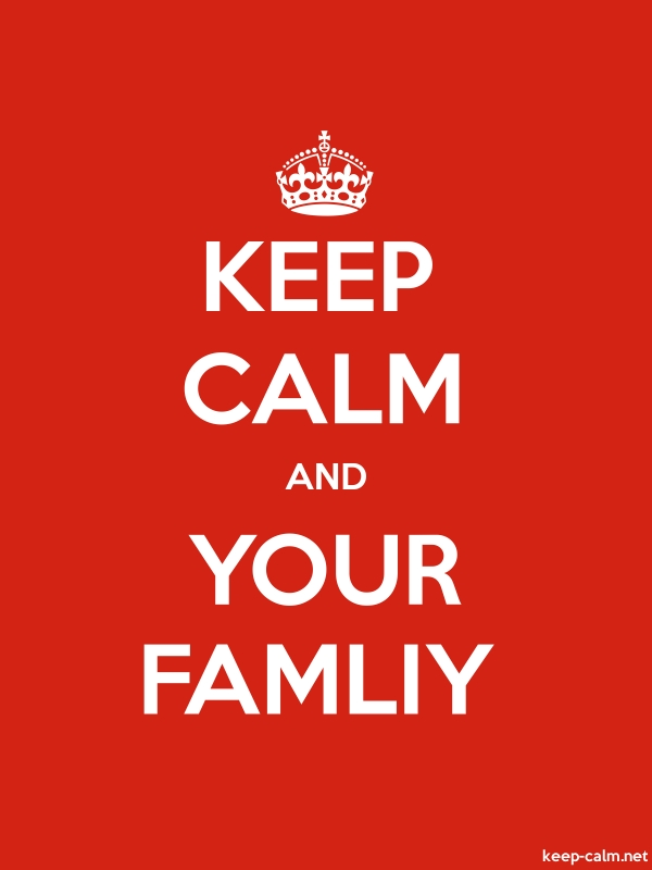 KEEP CALM AND YOUR FAMLIY - white/red - Default (600x800)