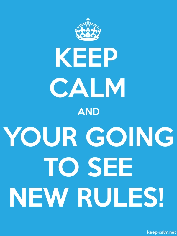 KEEP CALM AND YOUR GOING TO SEE NEW RULES! - white/blue - Default (600x800)