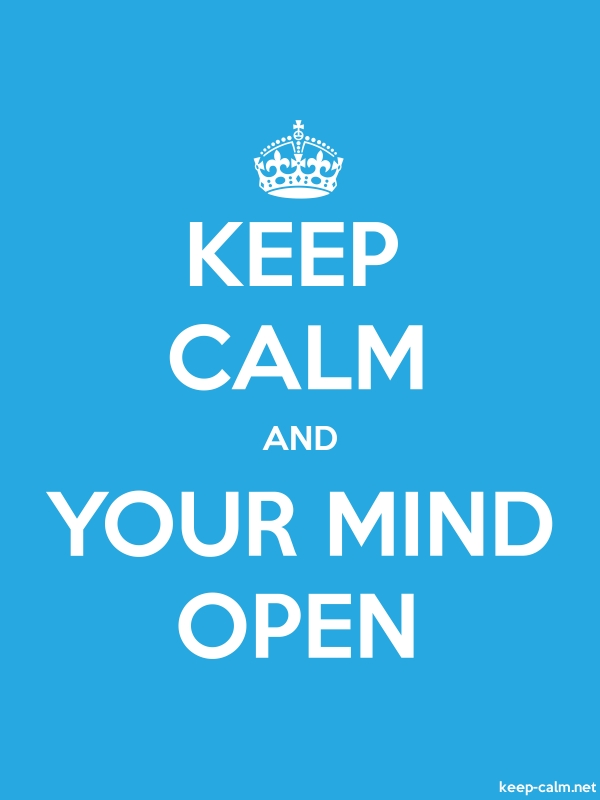 KEEP CALM AND YOUR MIND OPEN - white/blue - Default (600x800)