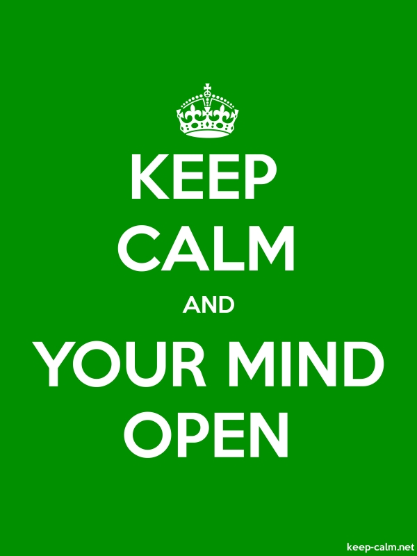 KEEP CALM AND YOUR MIND OPEN - white/green - Default (600x800)