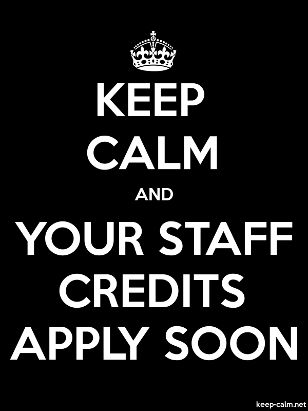 KEEP CALM AND YOUR STAFF CREDITS APPLY SOON - white/black - Default (600x800)