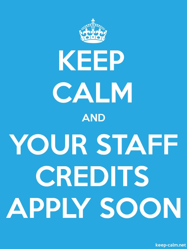 KEEP CALM AND YOUR STAFF CREDITS APPLY SOON - white/blue - Default (600x800)