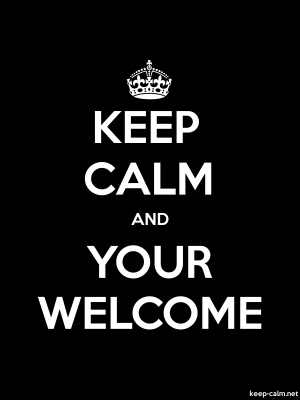 KEEP CALM AND YOUR WELCOME - white/black - Default (600x800)