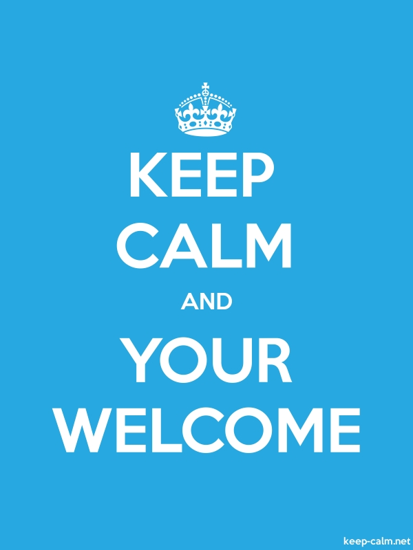 KEEP CALM AND YOUR WELCOME - white/blue - Default (600x800)