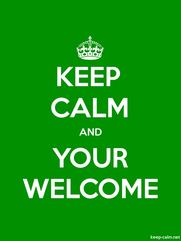 KEEP CALM AND YOUR WELCOME - white/green - Default (600x800)