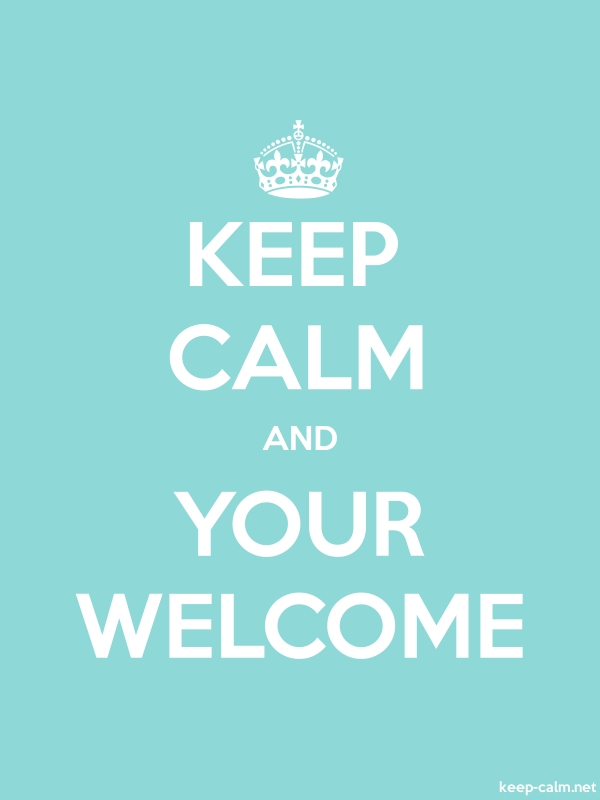 KEEP CALM AND YOUR WELCOME - white/lightblue - Default (600x800)