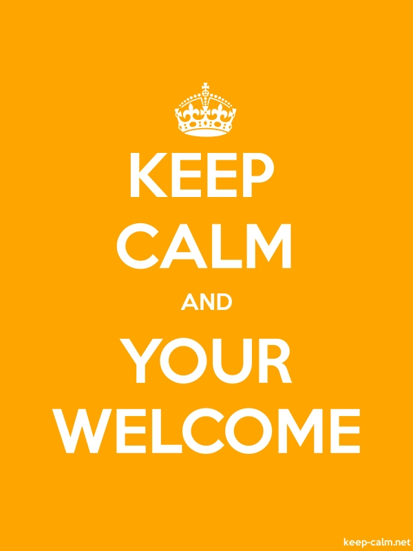 KEEP CALM AND YOUR WELCOME - white/orange - Default (600x800)