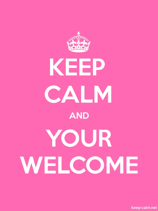 KEEP CALM AND YOUR WELCOME - white/pink - Default (600x800)
