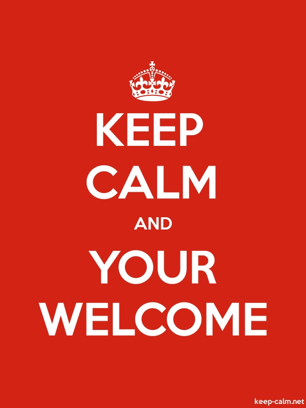 KEEP CALM AND YOUR WELCOME - white/red - Default (600x800)