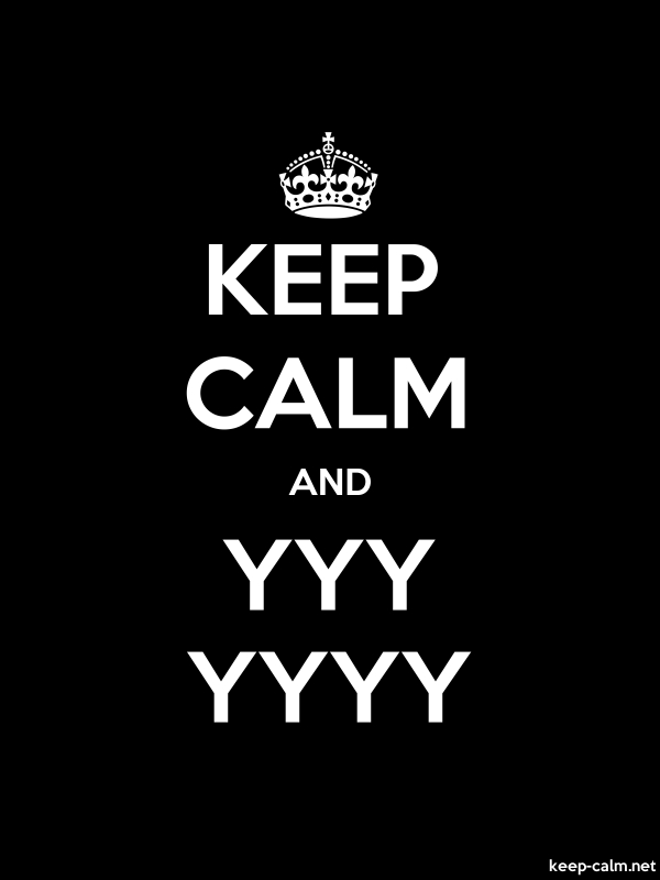 KEEP CALM AND YYY YYYY - white/black - Default (600x800)