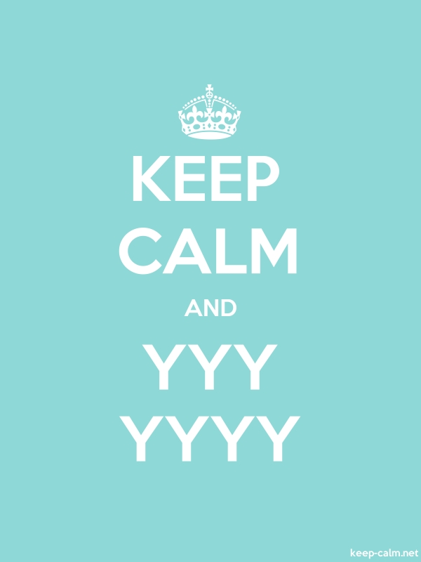 KEEP CALM AND YYY YYYY - white/lightblue - Default (600x800)