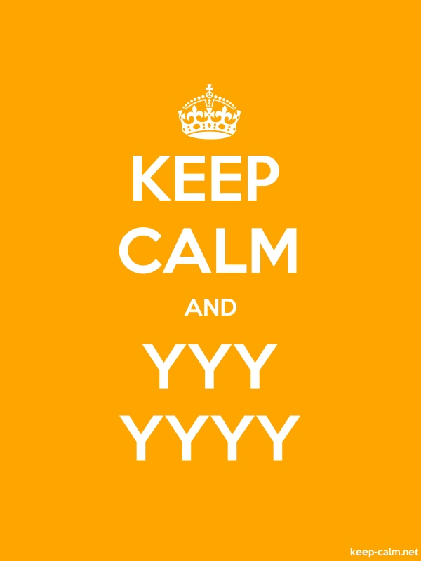 KEEP CALM AND YYY YYYY - white/orange - Default (600x800)