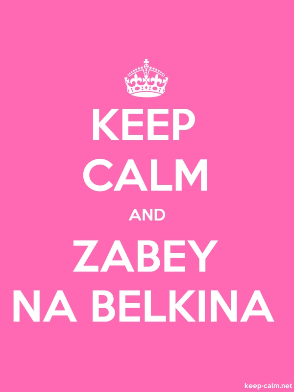 KEEP CALM AND ZABEY NA BELKINA - white/pink - Default (600x800)