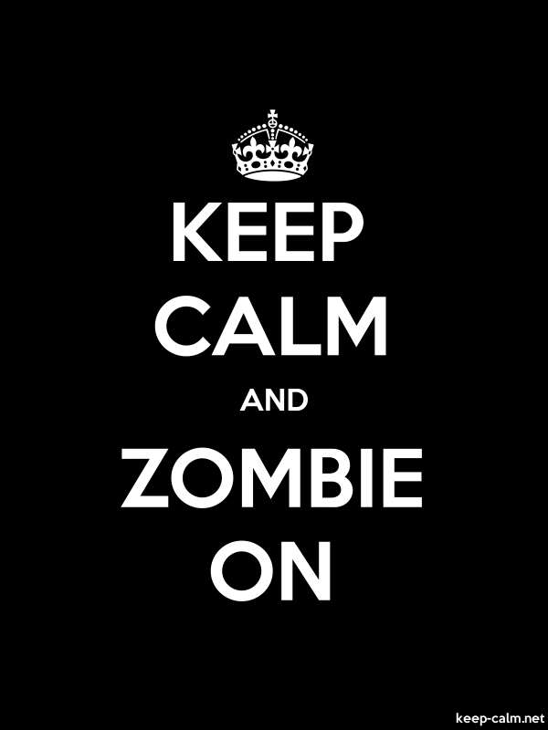 KEEP CALM AND ZOMBIE ON - white/black - Default (600x800)