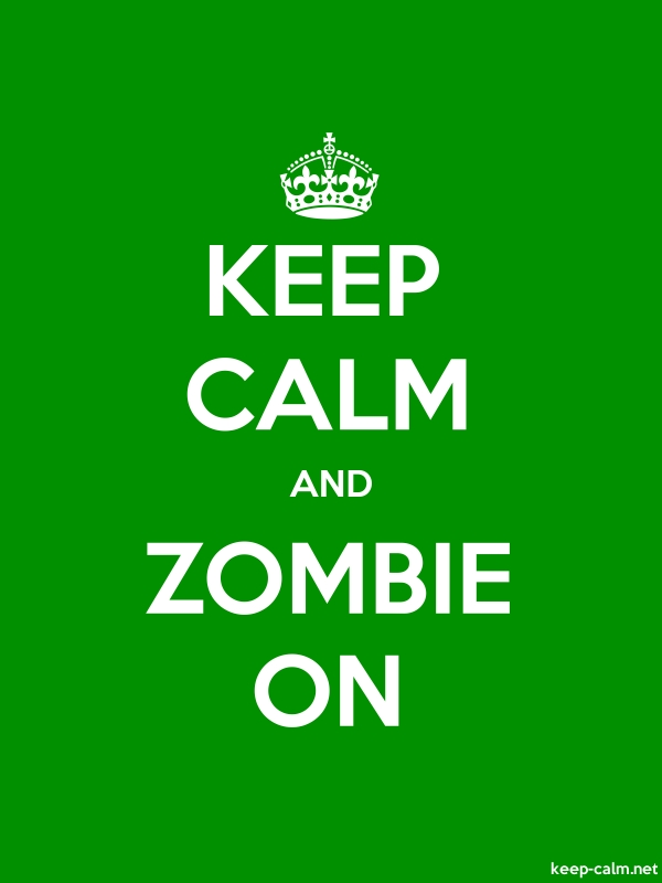 KEEP CALM AND ZOMBIE ON - white/green - Default (600x800)