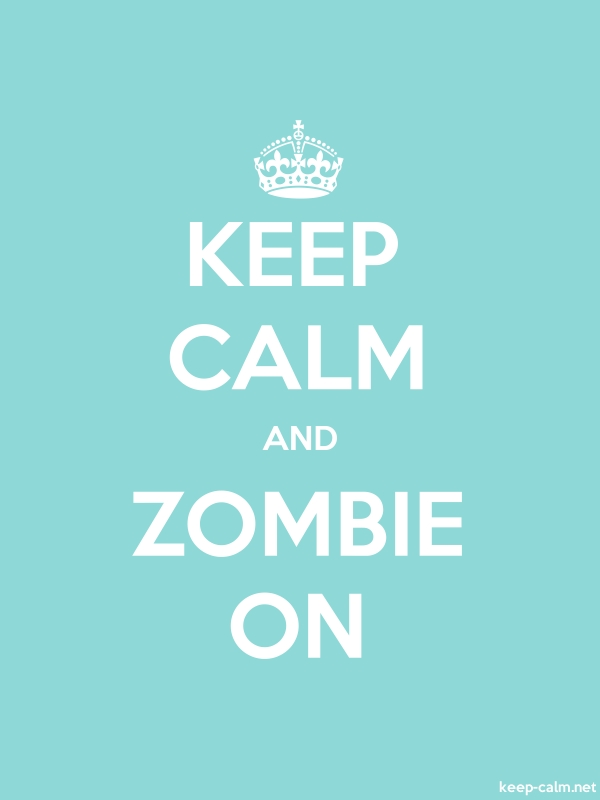 KEEP CALM AND ZOMBIE ON - white/lightblue - Default (600x800)