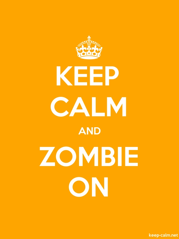 KEEP CALM AND ZOMBIE ON - white/orange - Default (600x800)