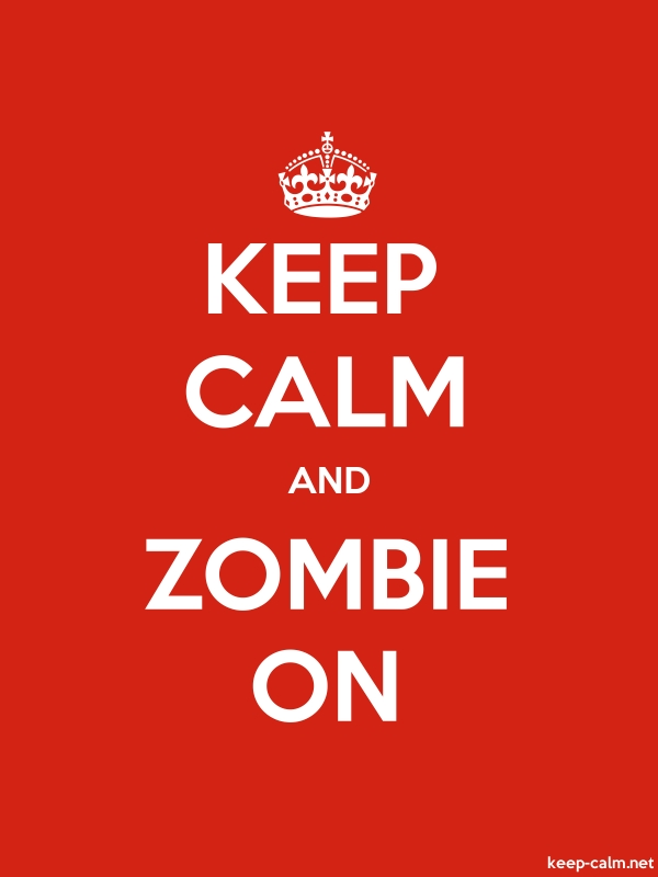 KEEP CALM AND ZOMBIE ON - white/red - Default (600x800)