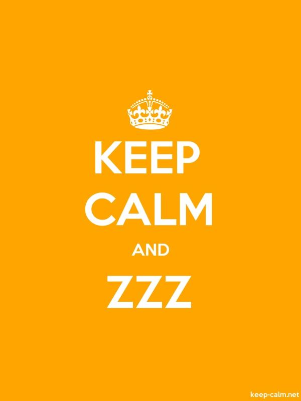 KEEP CALM AND ZZZ - white/orange - Default (600x800)