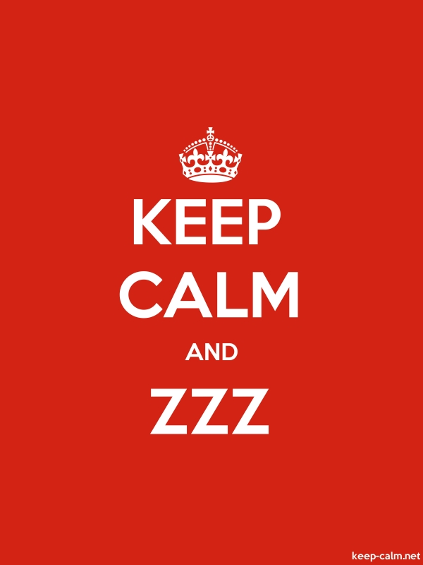 KEEP CALM AND ZZZ - white/red - Default (600x800)
